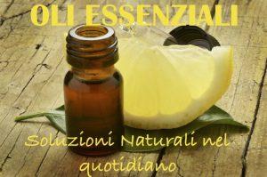 Soluzioni Naturali nel quotidiano con gli Oli Essenziali Puri e Terapeutici