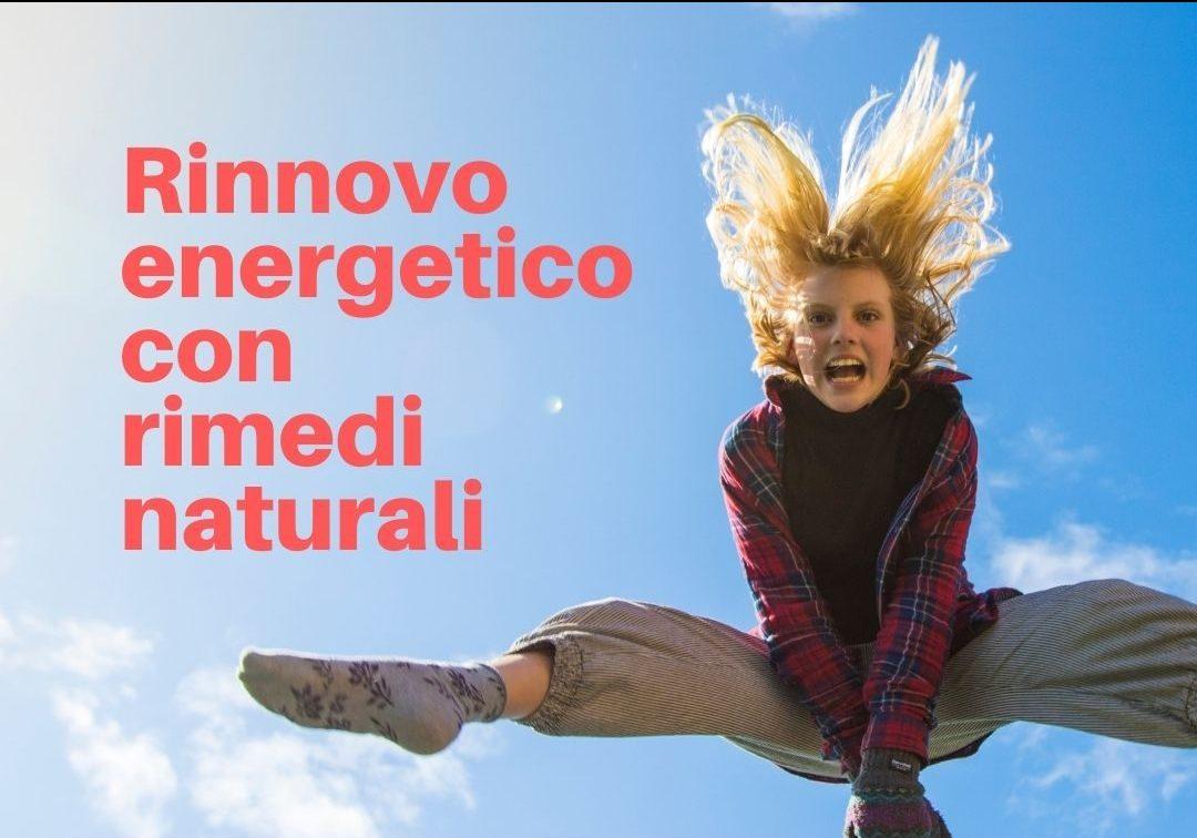 Rinnovo energetico con i rimedi naturali